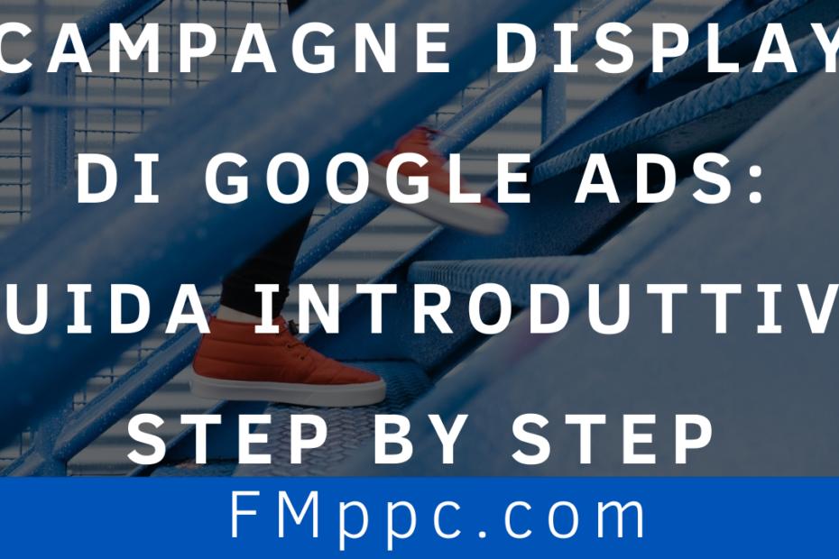 Immagine di copertina per questo articolo di introduzione alle campagne display di Google Ads