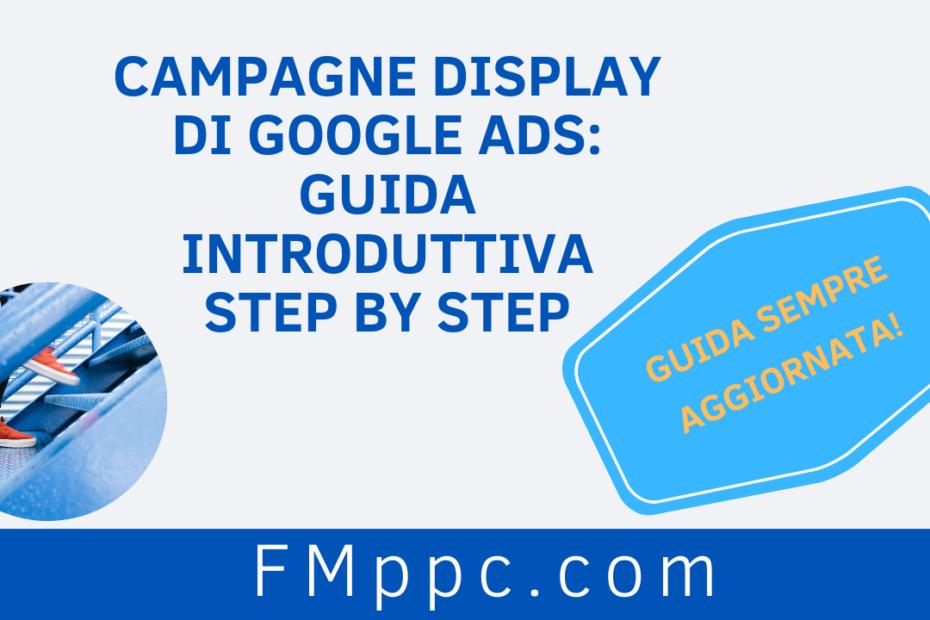 """Immagine di copertina dell'articolo intitolato """"Campagne Display di Google Ads: Guida Introduttiva Step by Step"""""""