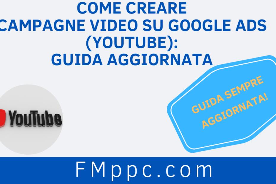 """Immagine di testata dell'articolo intitolato """"Come Creare Campagne Video su Google Ads (Youtube): Guida Aggiornata"""""""
