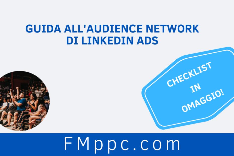 """Immagine di copertina dell'articolo intitolato """"Guida all'Audience Network di LinkedIn Ads"""""""