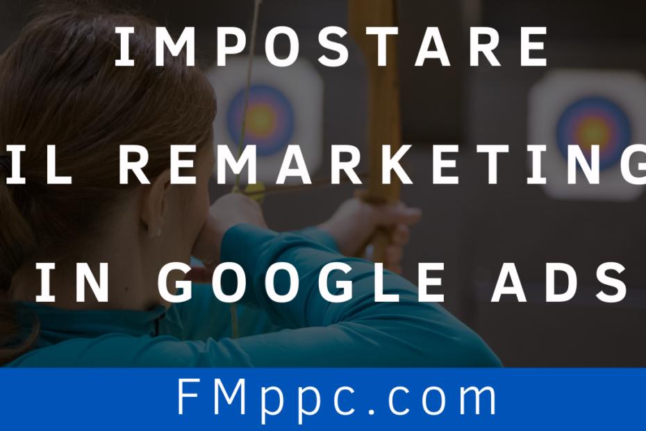 """Nuova immagine di copertina dell'articolo intitolato """"Impostare il Remarketing in Google Ads: guida completa e aggiornata al 2021"""""""