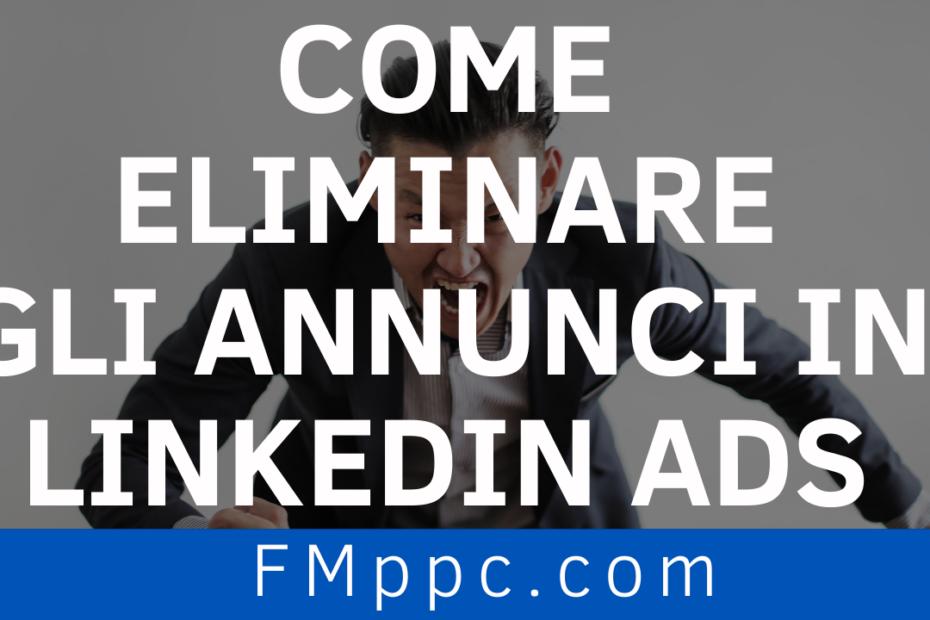 """Immagine di copertina dell'articolo intitolato """"Come eliminare gli annunci in LinkedIn Ads"""""""