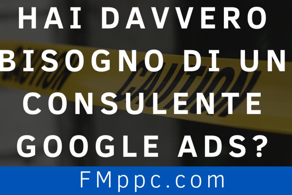 """Immagine dell'articolo intitolato """"Hai davvero bisogno di un consulente Google Ads?"""""""