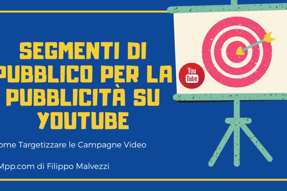 """Immagine di copertina dell'articolo intitolato """"Segmenti di Pubblico per la Pubblicità su YouTube Come Targetizzare le Campagne Video"""""""